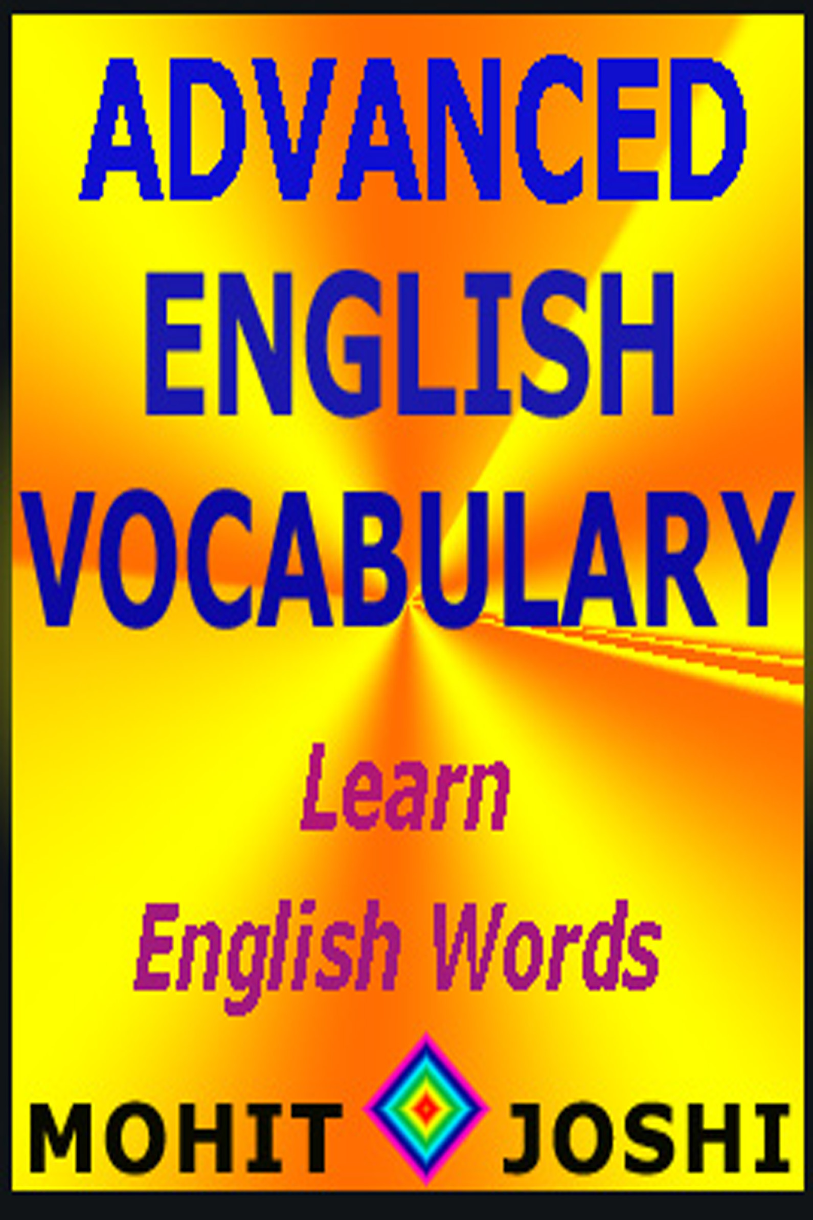 mohitjoshi.com, advanced english vocabulary