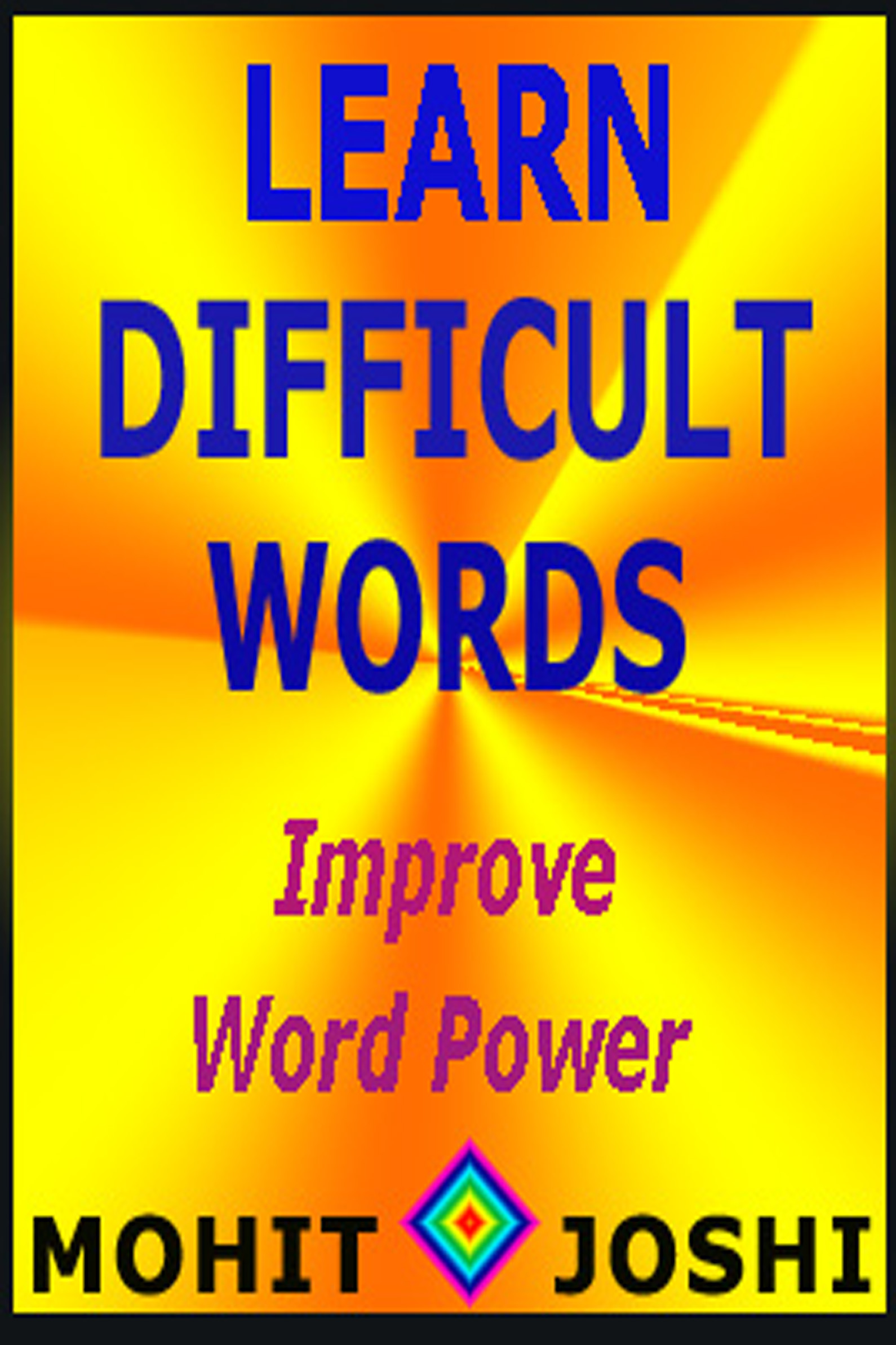 mohitjoshi.com, learn difficult words